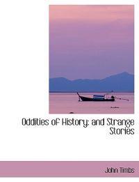 Oddities of History