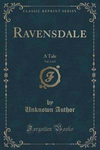 Ravensdale, Vol. 1 of 2