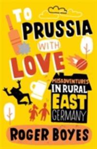To Prussia With Love