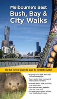 Melbourne's Best Bush, Bay & City Walks
