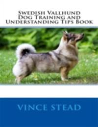 Swedish Vallhund Dog Training and Understanding Tips Book