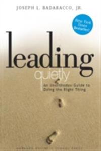 leading quietly by joseph badaracco Leading quietly: an unorthodox guide to doing the right thing ebook: joseph badaracco: amazonca: kindle store.