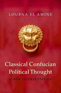 Classical Confucian Political Thought