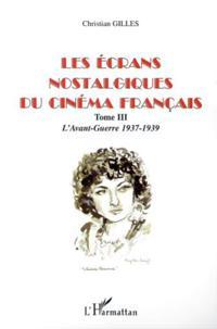 ecrans nostalgiques du cinema francais t.3