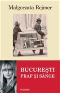 Bucuresti: praf si sange