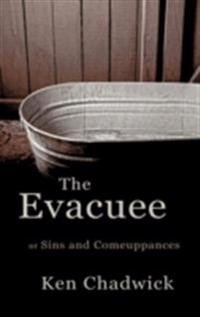 Evacuee or Sins and Comeuppances