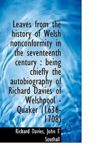 Leaves from the History of Welsh Nonconformity in the Seventeenth Century