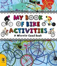My Book of Bike Activities: A Wheelie Good Book