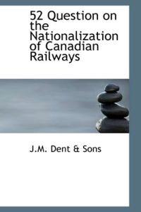 52 Question on the Nationalization of Canadian Railways