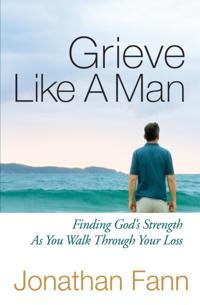 Grieve Like A Man