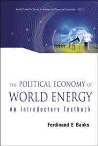 The Polictical Economy of World Energy