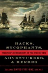Hacks, Sycophants, Adventurers, and Heroes