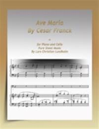 Ave Maria By Cesar Franck-for Piano and Cello Pure Sheet Music By Lars Christian Lundholm