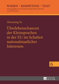 Ueberlebenschancen der Kleinsprachen in der EU im Schatten nationalstaatlicher Interessen