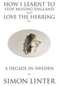 How I Learnt To Stop Missing England And Love The Herring or