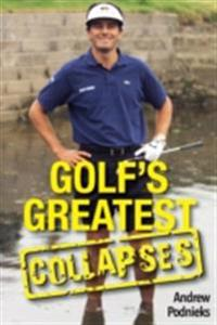 Golf's Greatest Collapses