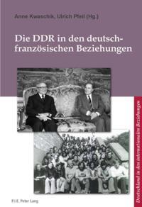 Die DDR in den deutsch-franzosischen Beziehungen
