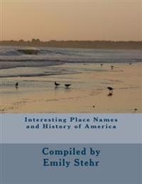 Interesting Place Names and History of America