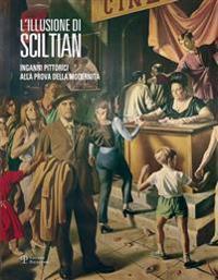 L'Illusione Di Sciltian: Inganni Pittorici Alla Prova Della Modernita