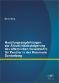 Handlungsempfehlungen zur Attraktivitatssteigerung des offentlichen Busverkehrs fur Pendler in der Kommune Sonderborg