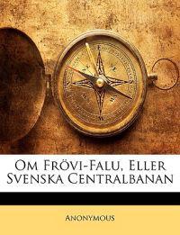 Om Frövi-Falu, Eller Svenska Centralbanan