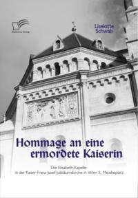 Hommage an eine ermordete Kaiserin: Die Elisabeth-Kapelle in der Kaiser-Franz-Josef-Jubilaumskirche in Wien II., Mexikoplatz