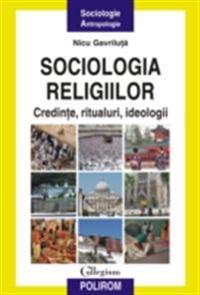 Sociologia religiilor: credinte, ritualuri, ideologii