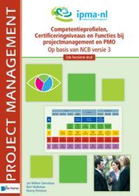 Competentieprofielen, Certificeringniveaus en Functies bij projectmanagement en PMO – Op basis van NCB versie 3 - 2de herziene druk