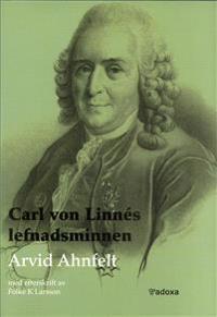 Carl von Linnés lefnadsminnen tecknade af honom sjelf : med tillägg efter tryckta och otryckta källor