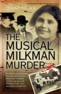 Musical Milkman Murder - In the idyllic country village used to film Midsomer Murders, it was the real-life murder story that shocked 1920 Britain