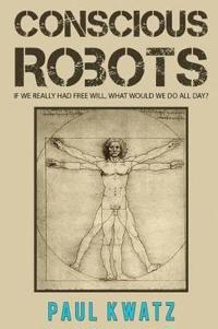 Conscious Robots