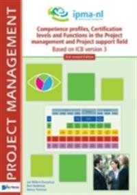 Competence  profiles, Certification levels and Functions in the Project Management and Project Support Environment - Based on ICB version 3 – 2nd edition