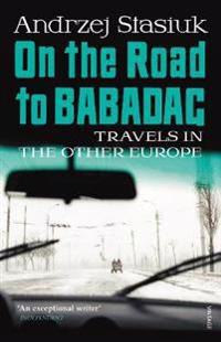 On the road to babadag - travels in the other europe