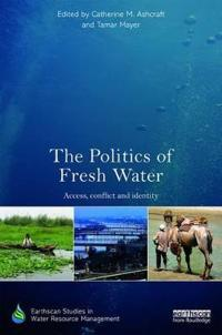 Politics of fresh water - access, conflict and identity