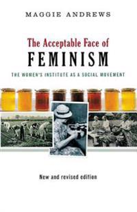 The Acceptable Face of Feminism: The Womens Institute as a Social Movement