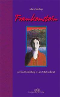 Frankenstein : i fri bearbetning av Mary Shelleys roman