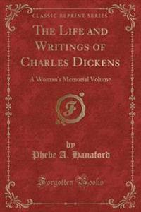 The Life and Writings of Charles Dickens