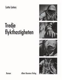 Tredje flykthastigheten : roman