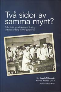 Två sidor av samma mynt? : folkbildning och yrkesutbildning vid de nordiska folkhögskolorna