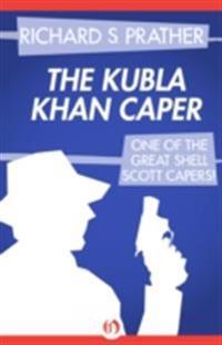 Kubla Khan Caper