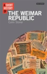 Short History of the Weimar Republic, A