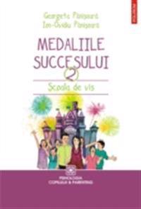 Medaliile succesului: scoala de vis