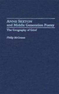 Anne Sexton and Middle Generation Poetry: The Geography of Grief
