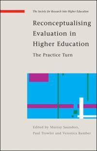 Reconceptualising Evaluative Practices in HE