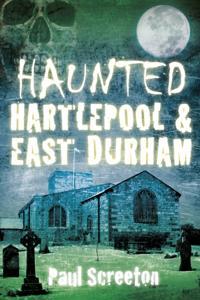 Haunted Hartlepool & East Durham