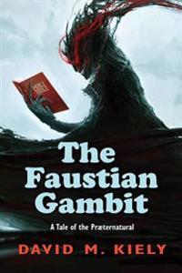 The Faustian Gambit: A Tale of the Praeternatural