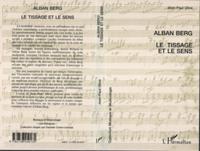 Alban berg - le tissage et lesens