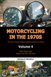 Motorcycling in the 1970s Volume 4: