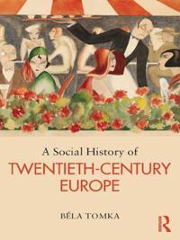 Social History of Twentieth-Century Europe