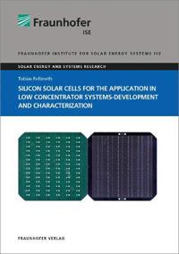 Silicon Solar Cells for the Application in Low Concentrator Systems-Development and Characterization